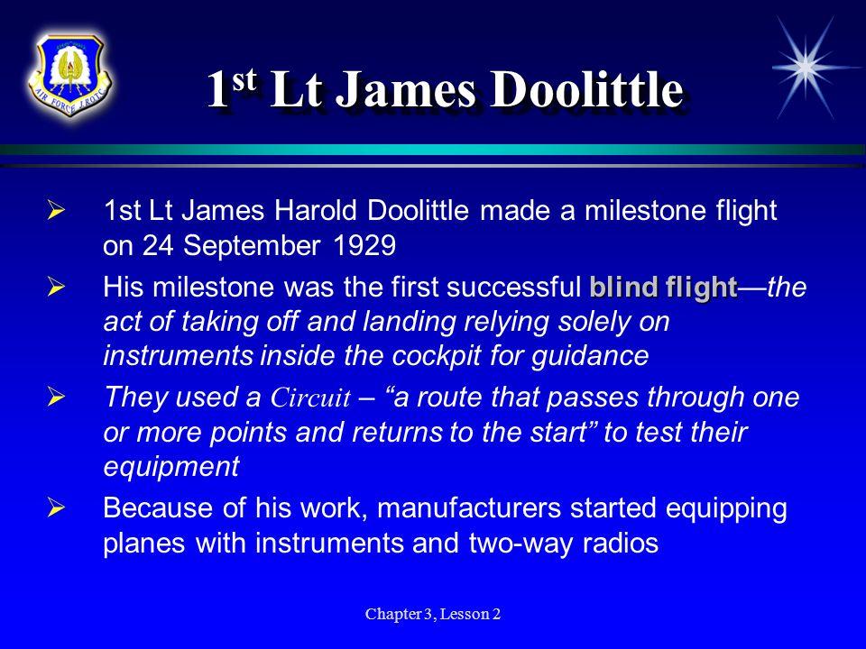 1st Lt James Doolittle 1st Lt James Harold Doolittle made a milestone flight on 24 September 1929.