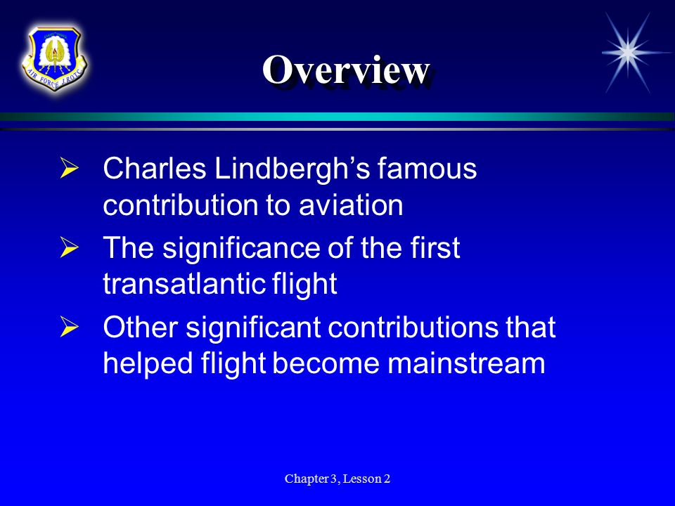 Overview Charles Lindbergh's famous contribution to aviation