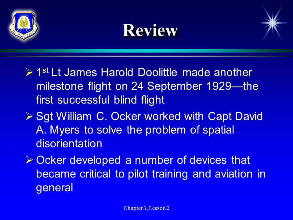 Review 1st Lt James Harold Doolittle made another milestone flight on 24 September 1929—the first successful blind flight.