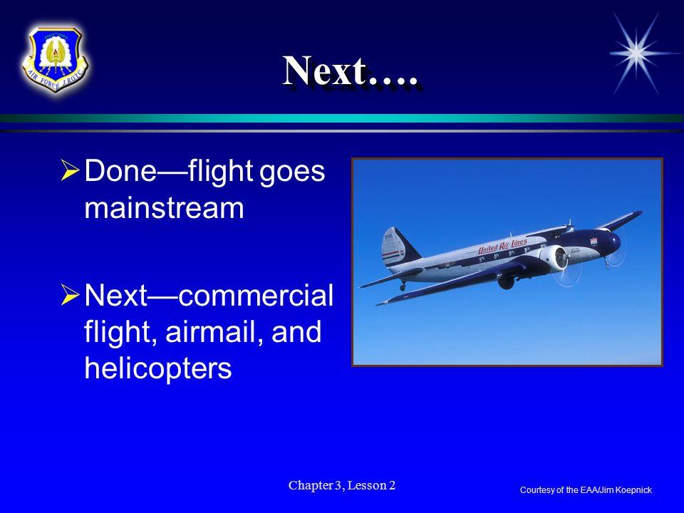 Next…. Done—flight goes mainstream