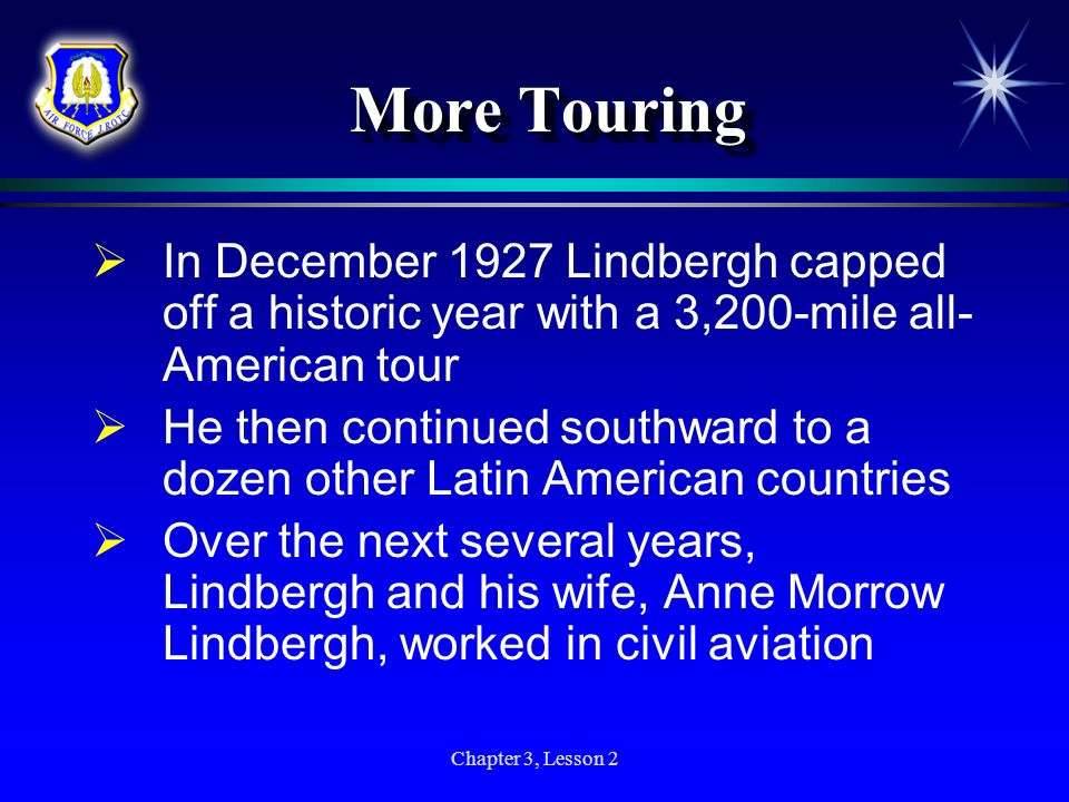 More Touring In December 1927 Lindbergh capped off a historic year with a 3,200-mile all-American tour.