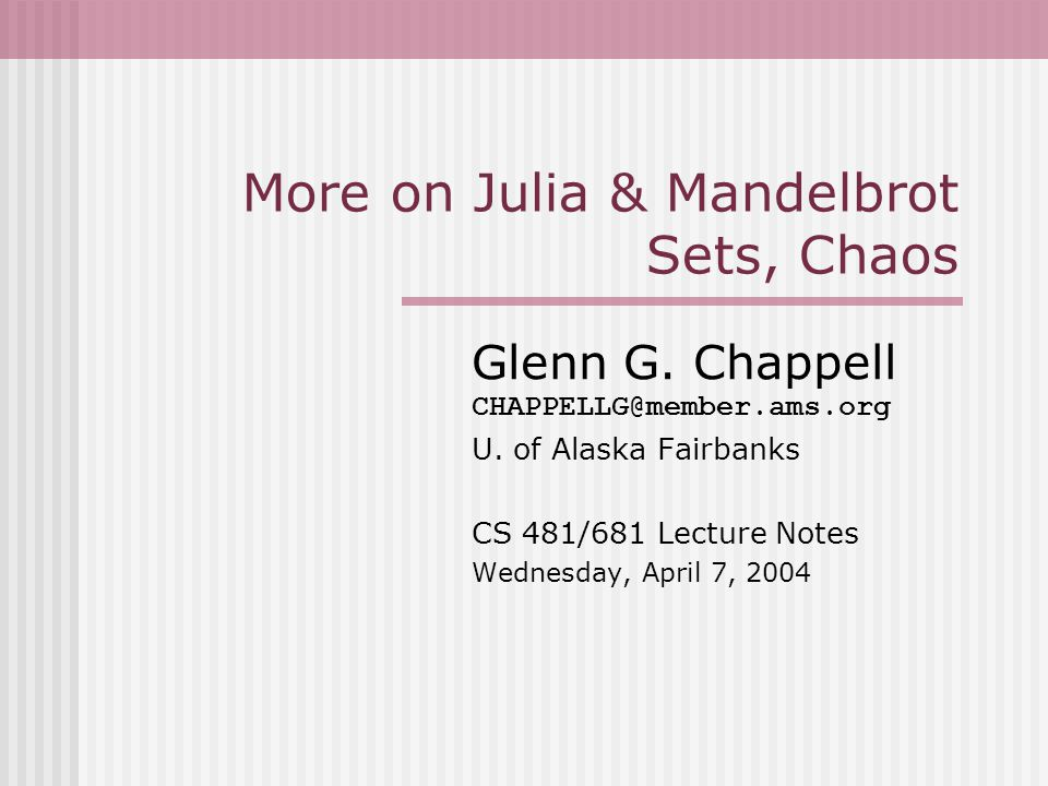 More on Julia & Mandelbrot Sets, Chaos