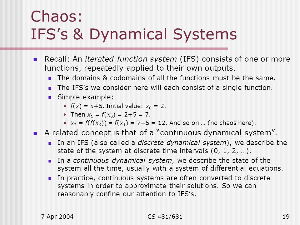 Chaos: IFS's & Dynamical Systems