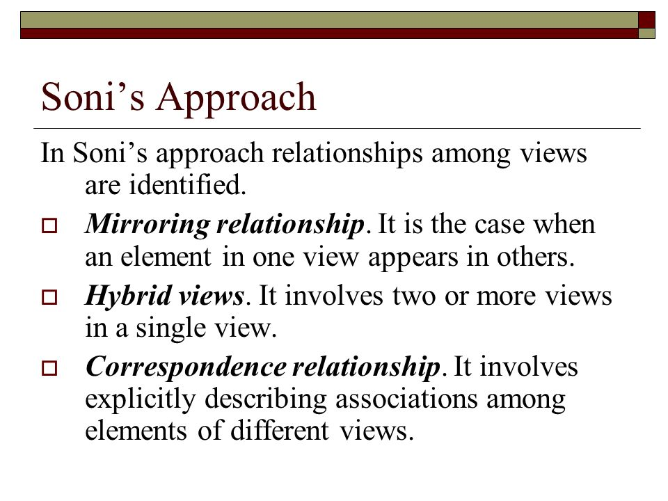Soni's Approach In Soni's approach relationships among views are identified.