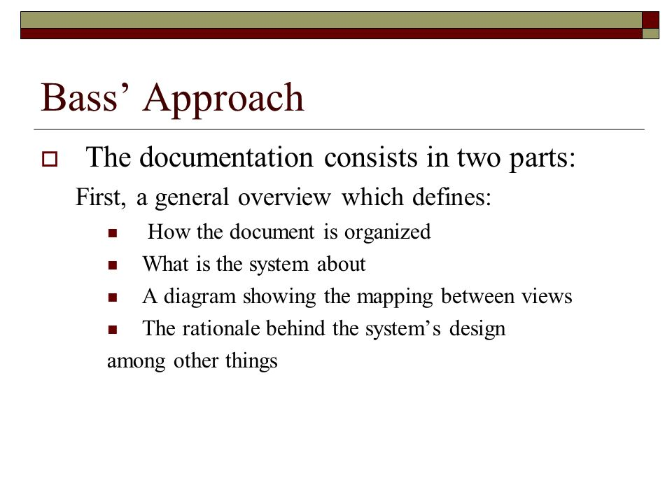 Bass' Approach The documentation consists in two parts: