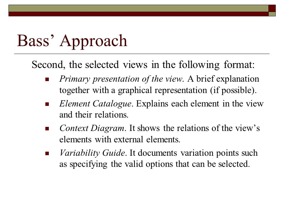 Bass' Approach Second, the selected views in the following format:
