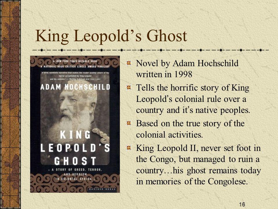 King Leopold's Ghost Novel by Adam Hochschild written in 1998
