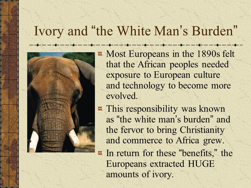 Ivory and the White Man's Burden