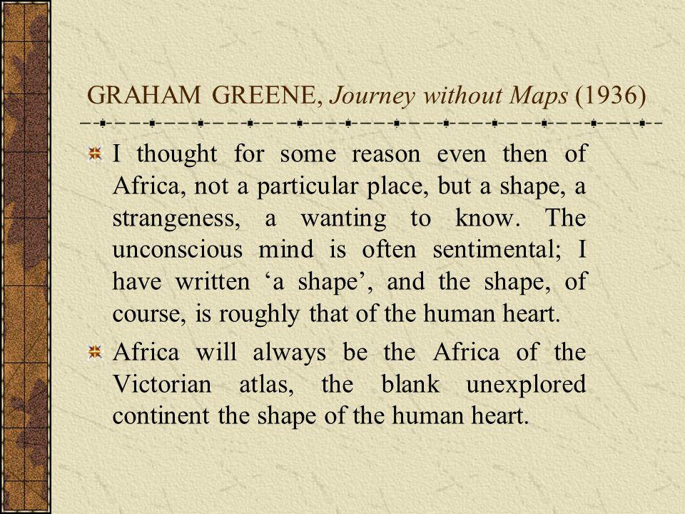 GRAHAM GREENE, Journey without Maps (1936)