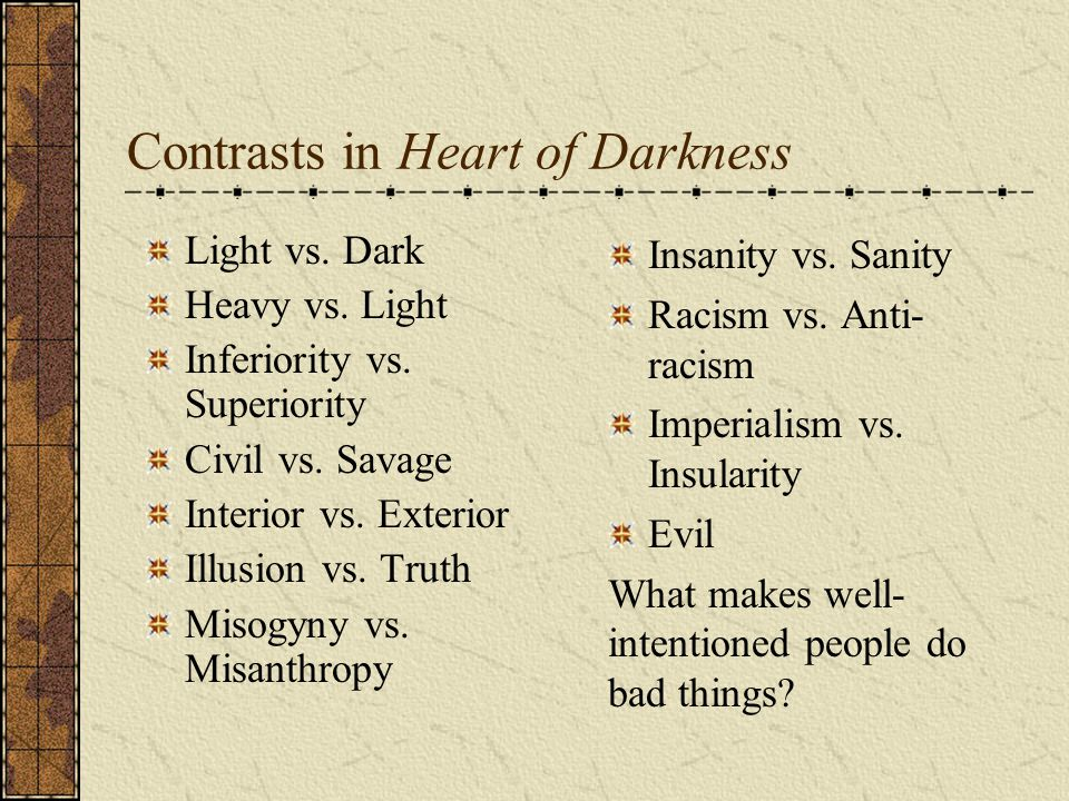Contrasts in Heart of Darkness