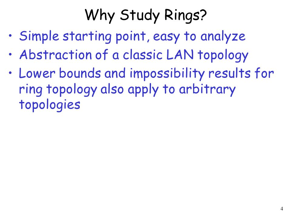 Why Study Rings Simple starting point, easy to analyze