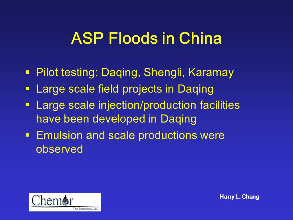 Field Examples Daqing Karamay ASP pilot simulation Harry L. Chang