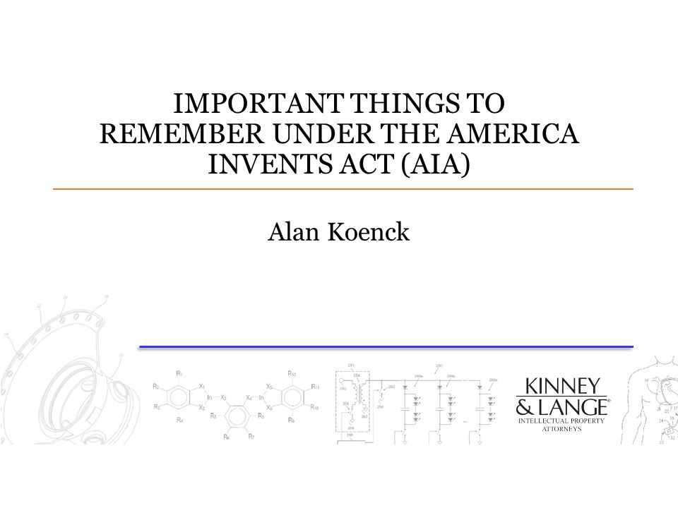 IMPORTANT THINGS TO REMEMBER UNDER THE AMERICA INVENTS ACT (AIA)