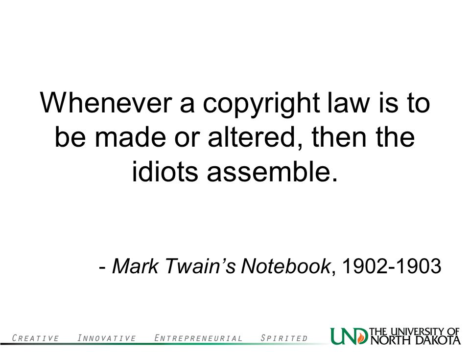 Whenever a copyright law is to be made or altered, then the idiots assemble.