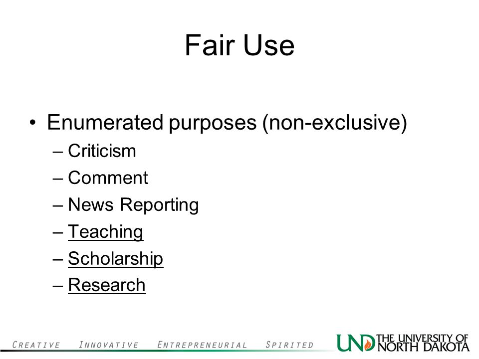 Fair Use Enumerated purposes (non-exclusive) Criticism Comment