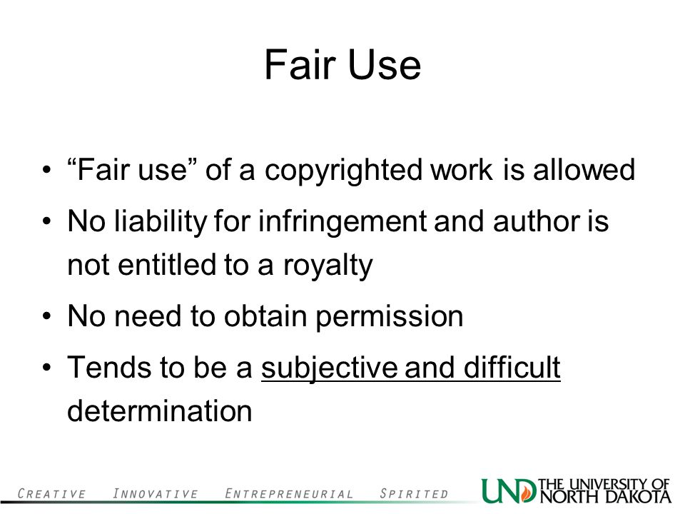 Fair Use Fair use of a copyrighted work is allowed