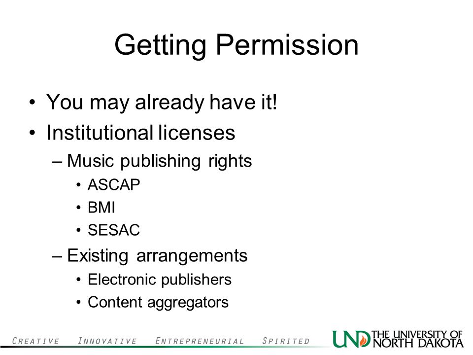 Getting Permission You may already have it! Institutional licenses