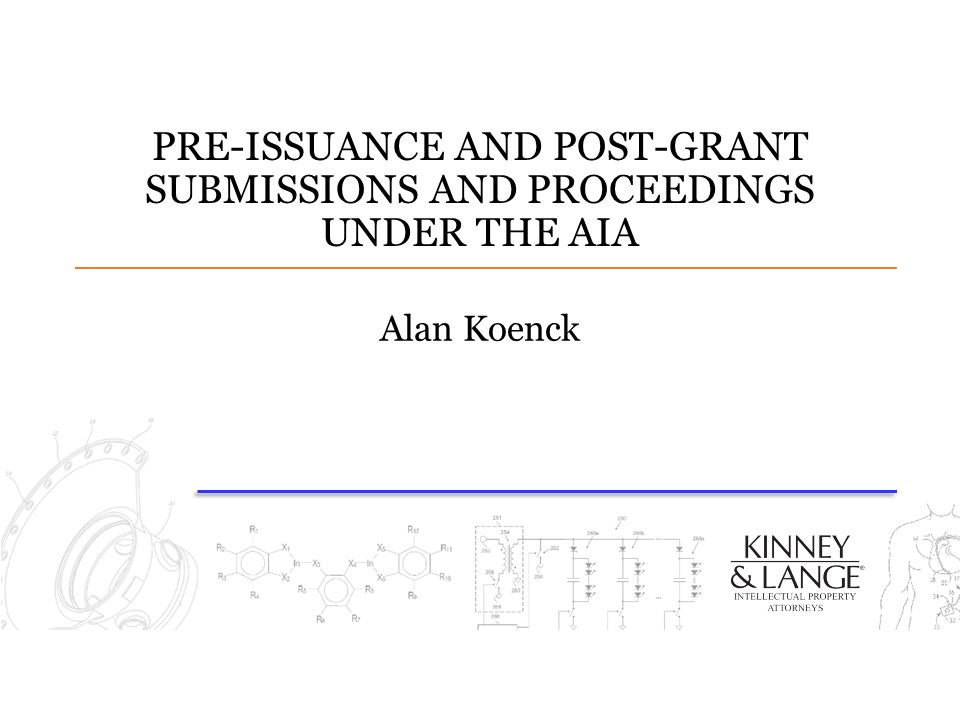 PRE-ISSUANCE AND POST-GRANT SUBMISSIONS AND PROCEEDINGS UNDER THE AIA