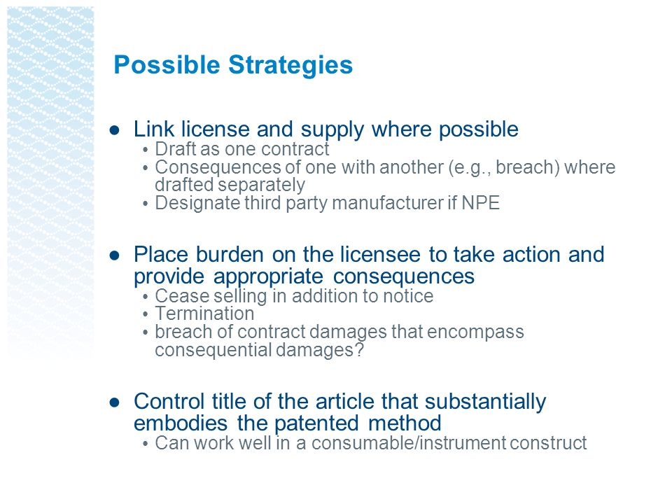 Possible Strategies Link license and supply where possible