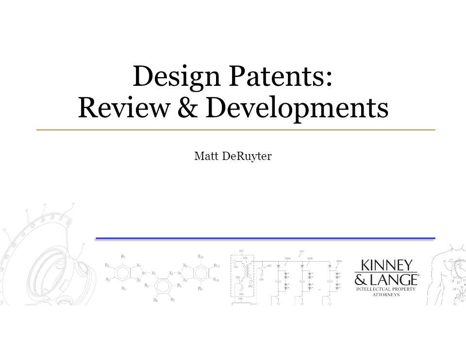 Design Patents: Review & Developments
