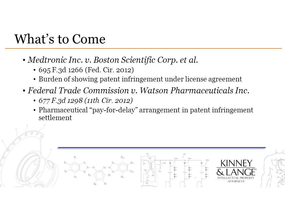 What's to Come Medtronic Inc. v. Boston Scientific Corp. et al.
