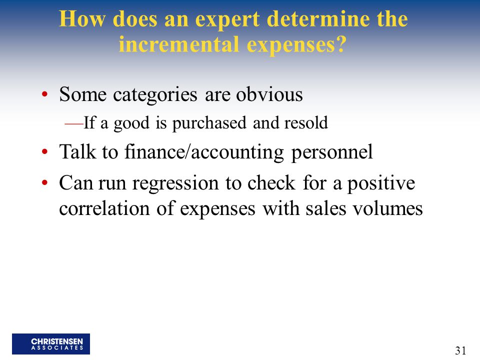 How does an expert determine the incremental expenses