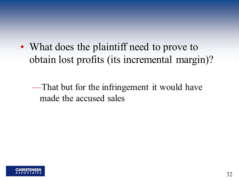 What does the plaintiff need to prove to obtain lost profits (its incremental margin)