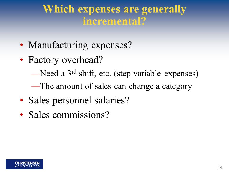 Which expenses are generally incremental