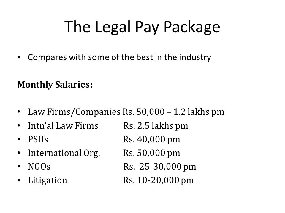 The Legal Pay Package Compares with some of the best in the industry