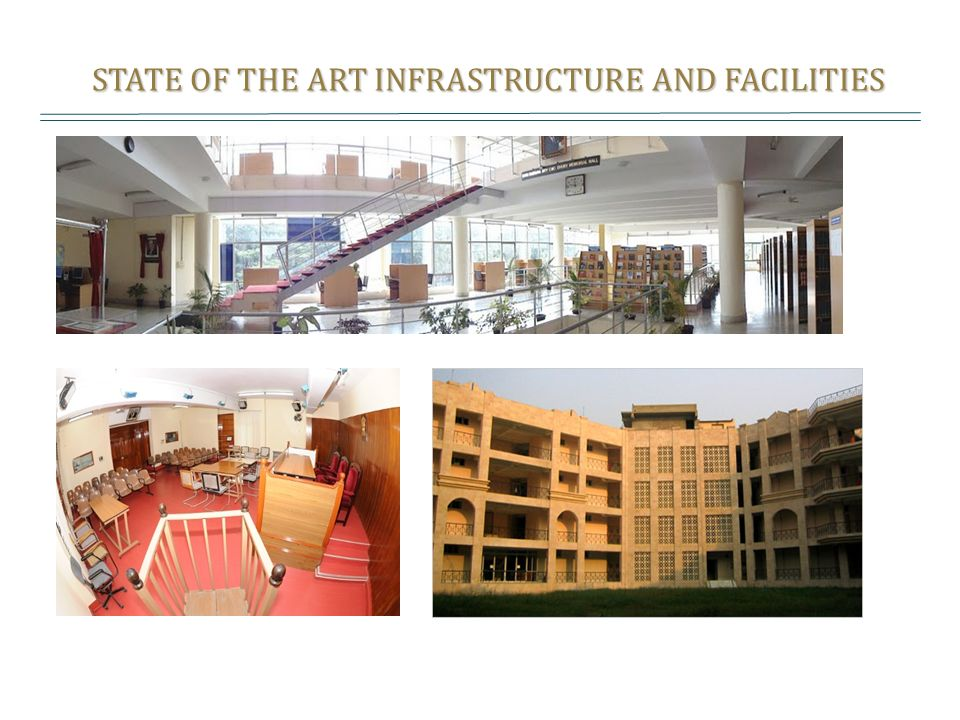 STATE OF THE ART INFRASTRUCTURE AND FACILITIES