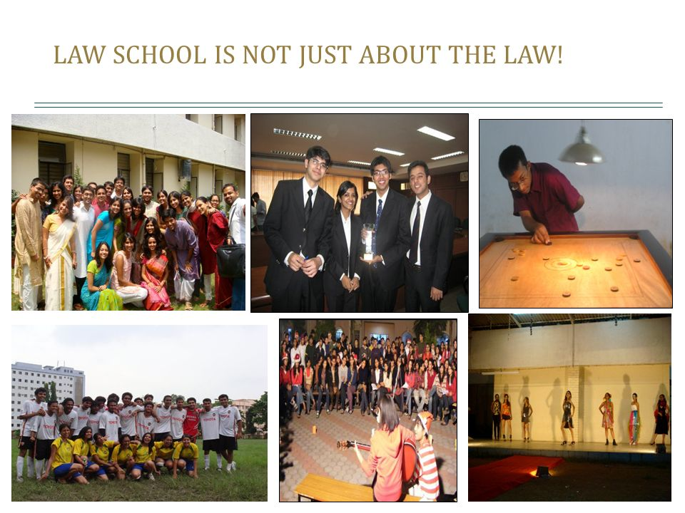 LAW SCHOOL IS NOT JUST ABOUT THE LAW!