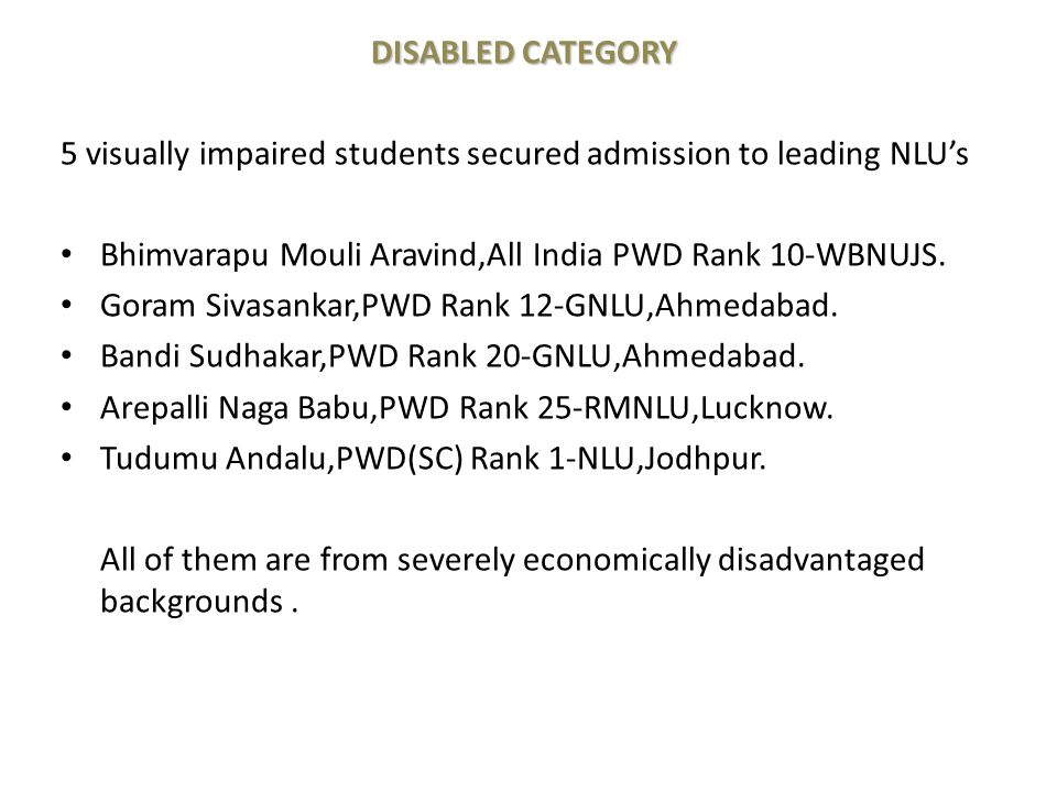 DISABLED CATEGORY 5 visually impaired students secured admission to leading NLU's. Bhimvarapu Mouli Aravind,All India PWD Rank 10-WBNUJS.