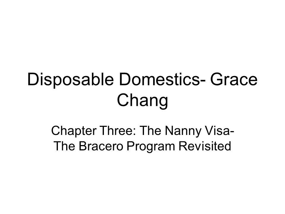 Disposable Domestics- Grace Chang