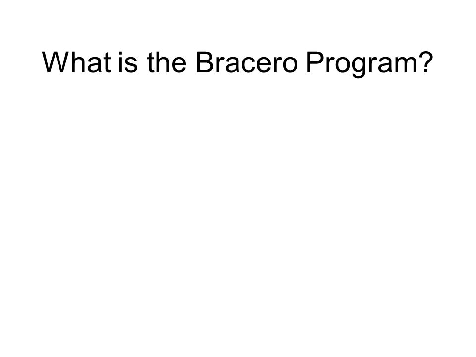 What is the Bracero Program
