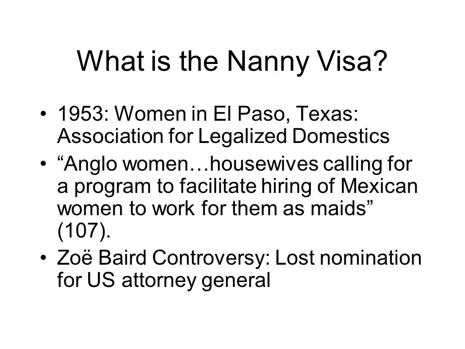 What is the Nanny Visa 1953: Women in El Paso, Texas: Association for Legalized Domestics.