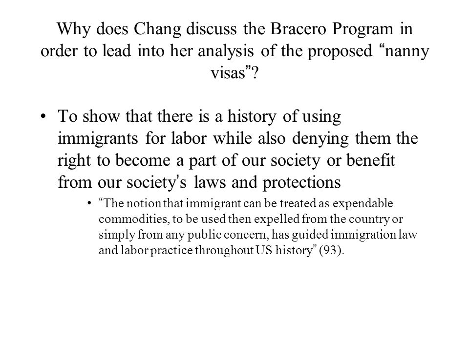 Why does Chang discuss the Bracero Program in order to lead into her analysis of the proposed nanny visas