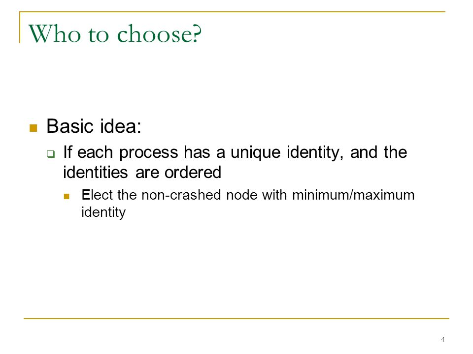 Who to choose Basic idea: