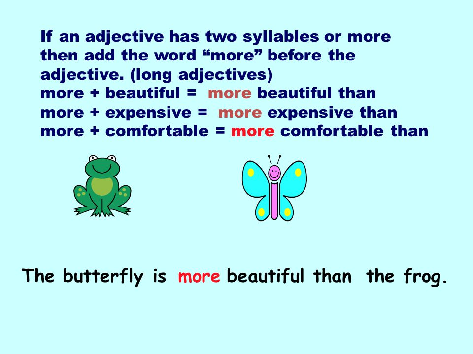 The butterfly is the frog. more beautiful than