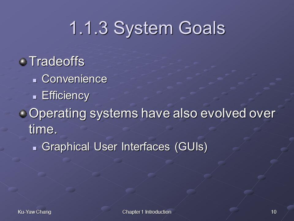 1.1.3 System Goals Tradeoffs