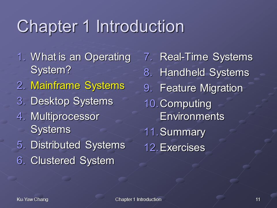 Chapter 1 Introduction What is an Operating System Mainframe Systems