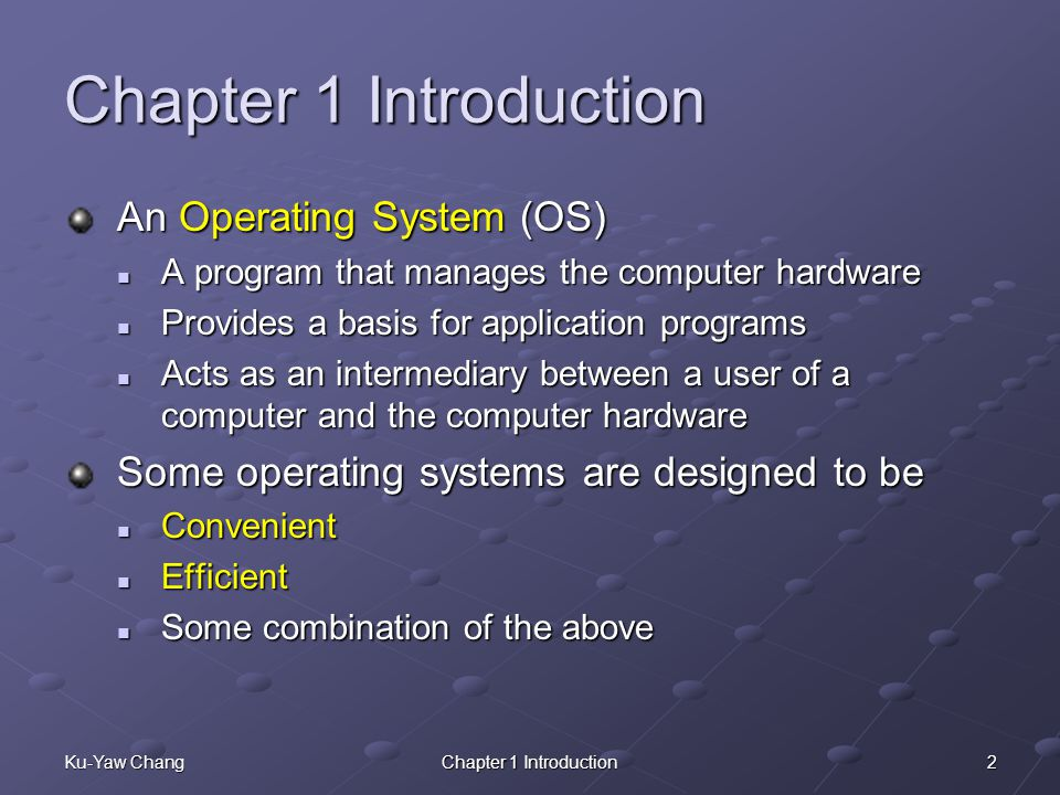 Chapter 1 Introduction An Operating System (OS)