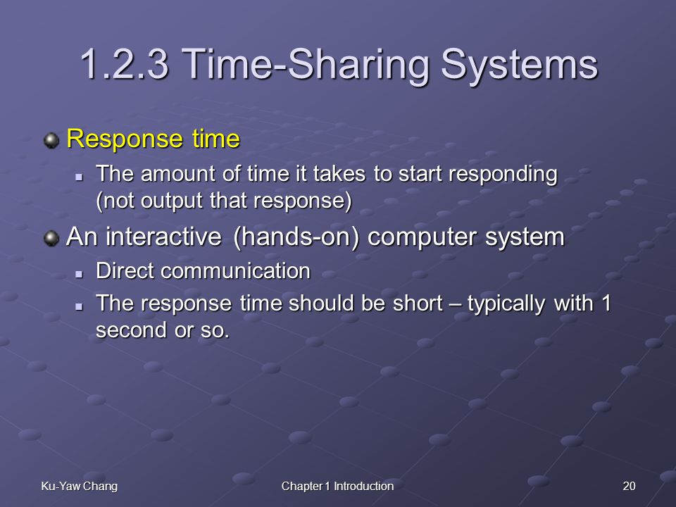 1.2.3 Time-Sharing Systems Response time