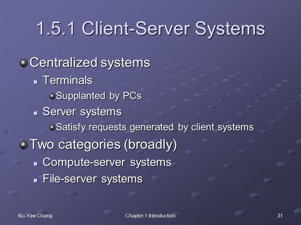 1.5.1 Client-Server Systems