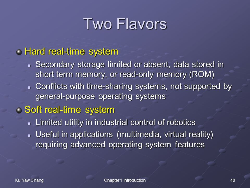 Two Flavors Hard real-time system Soft real-time system