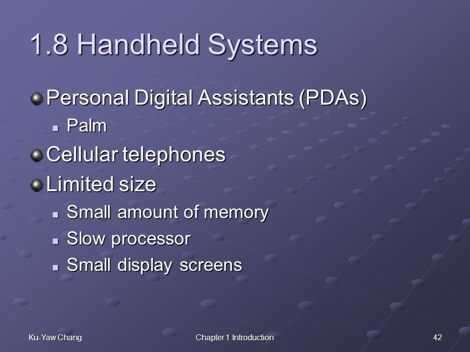 1.8 Handheld Systems Personal Digital Assistants (PDAs)