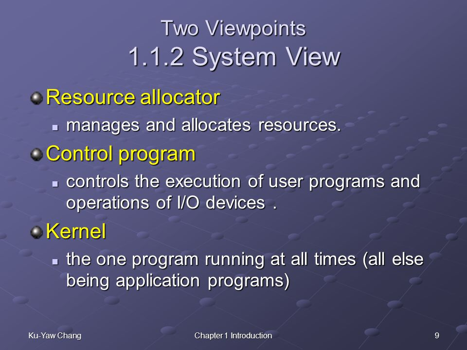 Two Viewpoints 1.1.2 System View