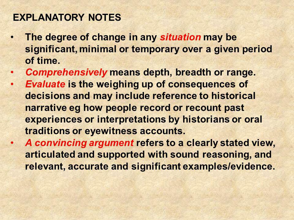 EXPLANATORY NOTES The degree of change in any situation may be significant, minimal or temporary over a given period of time.