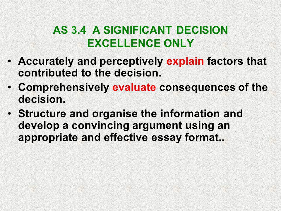 AS 3.4 A SIGNIFICANT DECISION EXCELLENCE ONLY
