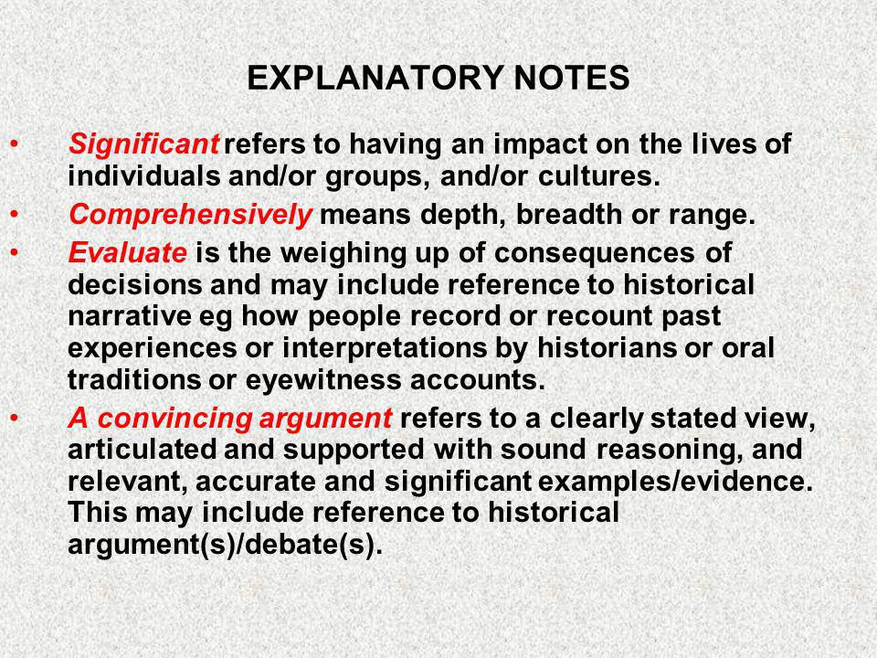 EXPLANATORY NOTES Significant refers to having an impact on the lives of individuals and/or groups, and/or cultures.