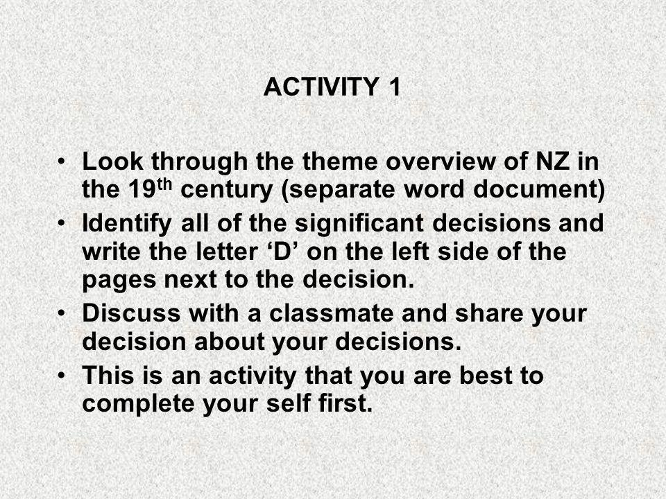 ACTIVITY 1 Look through the theme overview of NZ in the 19th century (separate word document)